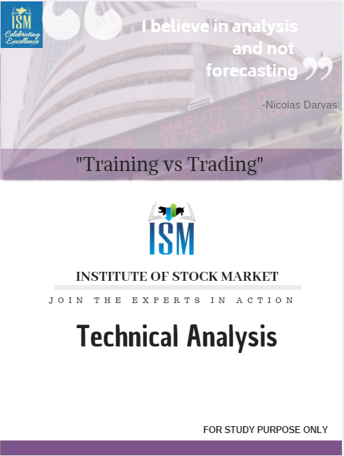 Trade in indian share market using technical analysis courses from ISM institute of Stock Market - Moti Nagar, Noida, Gurugram and Lajpat Nagar ( South Delhi )